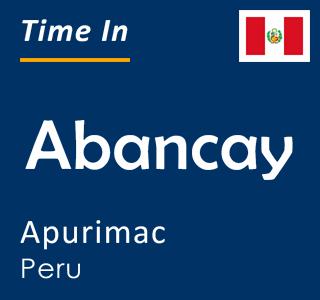 Current time in Abancay, Apurimac, Peru