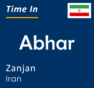 Current time in Abhar, Zanjan, Iran