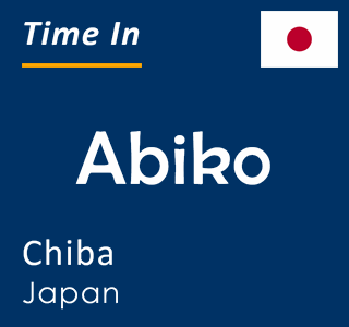 Current time in Abiko, Chiba, Japan