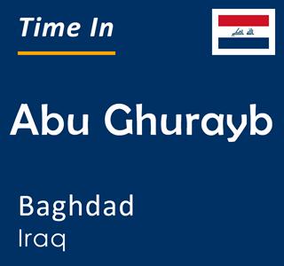 Current time in Abu Ghurayb, Baghdad, Iraq