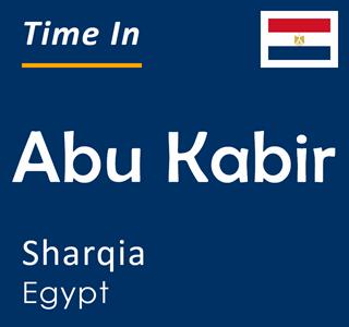Current time in Abu Kabir, Sharqia, Egypt