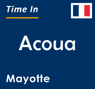 Current time in Acoua, Mayotte