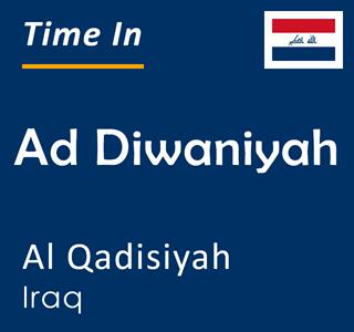 Current time in Ad Diwaniyah, Al Qadisiyah, Iraq