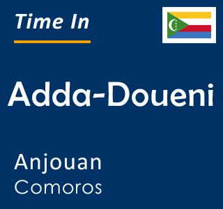 Current time in Adda-Doueni, Anjouan, Comoros