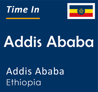 Current time in Addis Ababa, Addis Ababa, Ethiopia