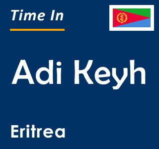 Current time in Adi Keyh, Eritrea