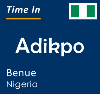 Current time in Adikpo, Benue, Nigeria