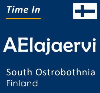 Current time in AElajaervi, South Ostrobothnia, Finland