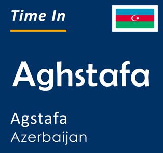 Current time in Aghstafa, Agstafa, Azerbaijan