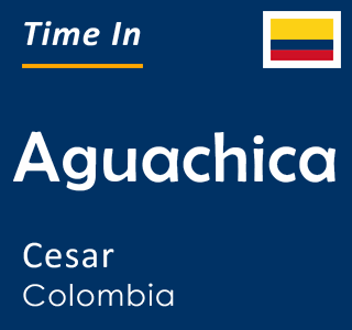 Current time in Aguachica, Cesar, Colombia