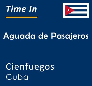 Current time in Aguada de Pasajeros, Cienfuegos, Cuba