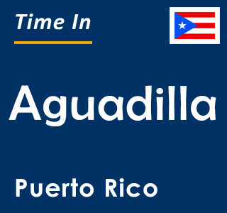 Current time in Aguadilla, Puerto Rico