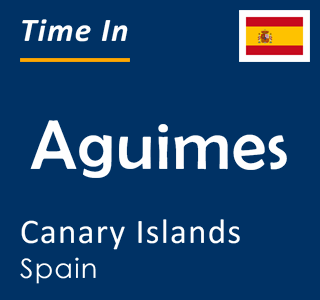 Current time in Aguimes, Canary Islands, Spain