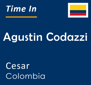 Current time in Agustin Codazzi, Cesar, Colombia