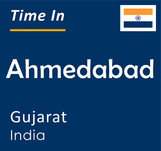 Current time in Ahmedabad, Gujarat, India
