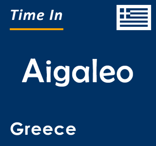 Current time in Aigaleo, Greece