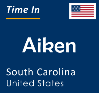 Current time in Aiken, South Carolina, United States
