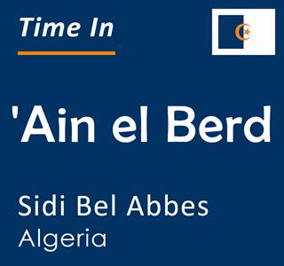 Current time in 'Ain el Berd, Sidi Bel Abbes, Algeria