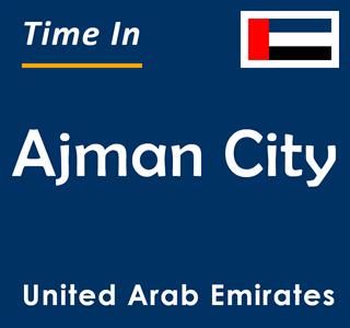 Current time in Ajman City, United Arab Emirates