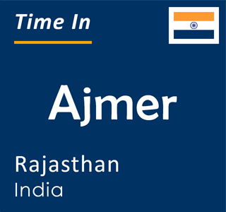 Current time in Ajmer, Rajasthan, India