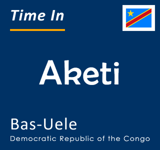 Current time in Aketi, Bas-Uele, Democratic Republic of the Congo