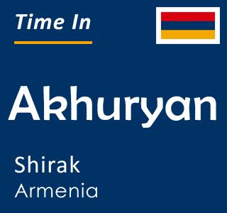 Current time in Akhuryan, Shirak, Armenia