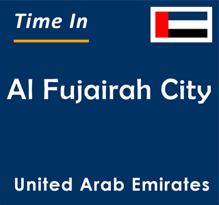 Current time in Al Fujairah City, United Arab Emirates