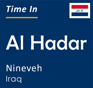 Current time in Al Hadar, Nineveh, Iraq
