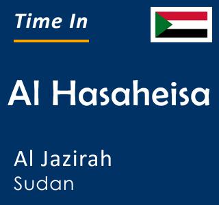 Current time in Al Hasaheisa, Al Jazirah, Sudan