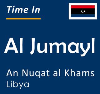 Current time in Al Jumayl, An Nuqat al Khams, Libya