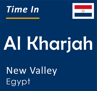 Current time in Al Kharjah, New Valley, Egypt