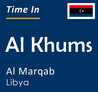 Current time in Al Khums, Al Marqab, Libya