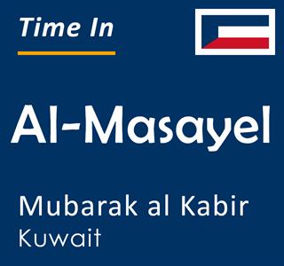 Current time in Al-Masayel, Mubarak al Kabir, Kuwait
