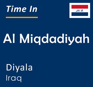 Current time in Al Miqdadiyah, Diyala, Iraq