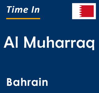 Current time in Al Muharraq, Bahrain