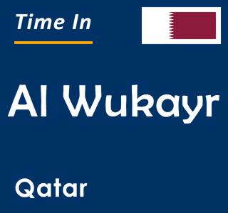 Current time in Al Wukayr, Qatar