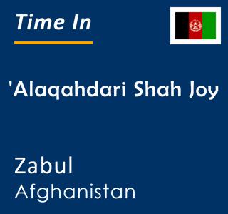 Current time in 'Alaqahdari Shah Joy, Zabul, Afghanistan