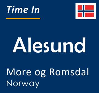 Current time in Alesund, More og Romsdal, Norway