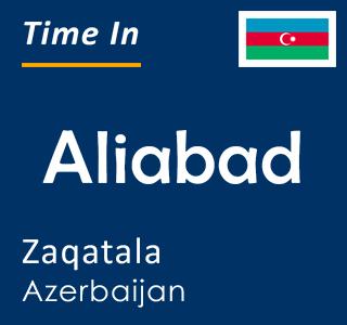 Current time in Aliabad, Zaqatala, Azerbaijan