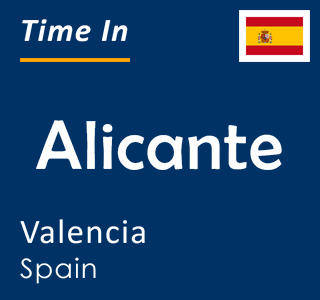 Current time in Alicante, Valencia, Spain