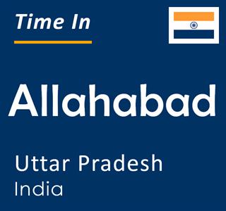 Current time in Allahabad, Uttar Pradesh, India