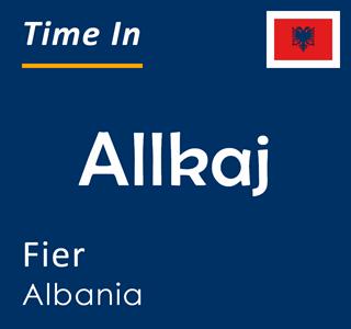Current time in Allkaj, Fier, Albania