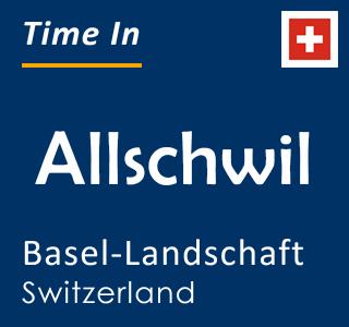 Current time in Allschwil, Basel-Landschaft, Switzerland