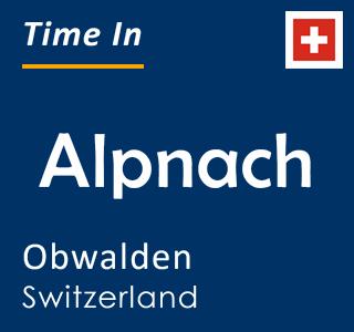 Current time in Alpnach, Obwalden, Switzerland