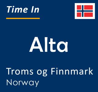 Current time in Alta, Troms og Finnmark, Norway