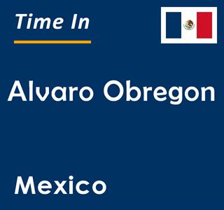 Current time in Alvaro Obregon, Mexico