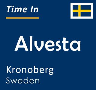 Current time in Alvesta, Kronoberg, Sweden