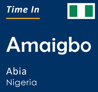 Current time in Amaigbo, Abia, Nigeria