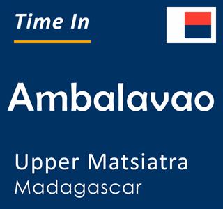 Current time in Ambalavao, Upper Matsiatra, Madagascar