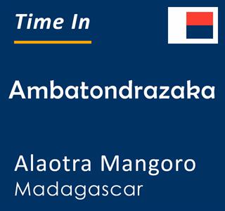 Current time in Ambatondrazaka, Alaotra Mangoro, Madagascar